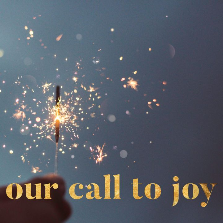 Our Call to Joy
