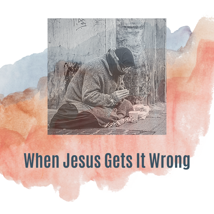 When Jesus Gets It Wrong