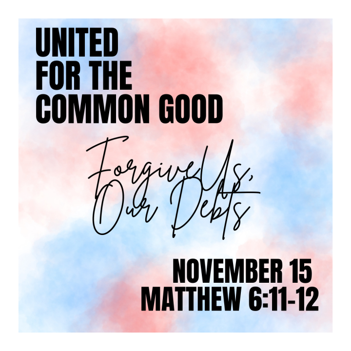 United for the Common Good: Forgive Us Our Debts