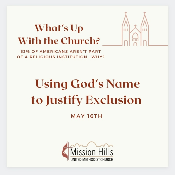 What's Up With Church? Using God's Name to JustifyExclusion