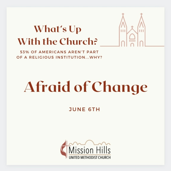 What's Up With Church: Afraid ofChange